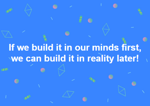 build it in our minds